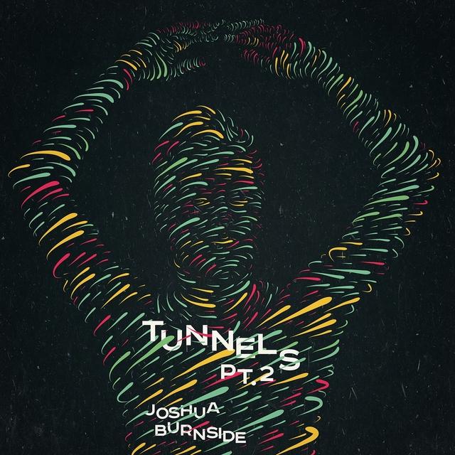 Tunnels, Pt. 2