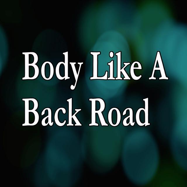 Body Like A Back Road (Tribute to Sam Hunt)