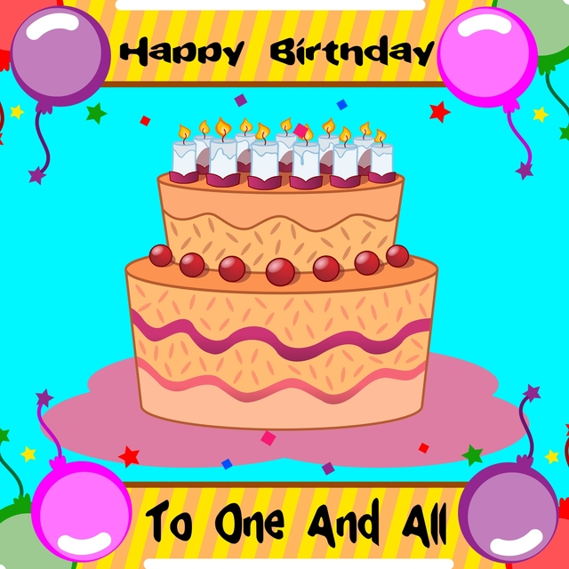 Happy Birthday To One And All
