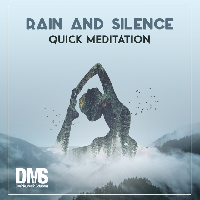 Rain and Silence: Quick Meditation