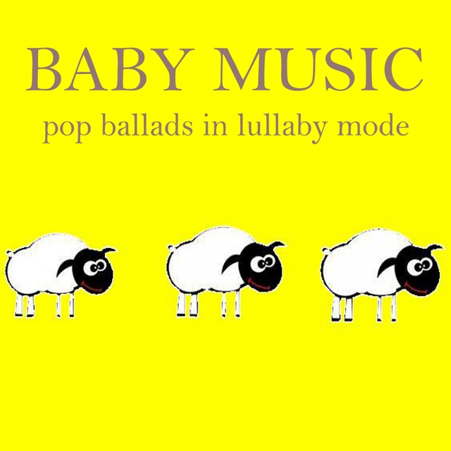 Baby Music: Pop Ballads in Lullaby Mode