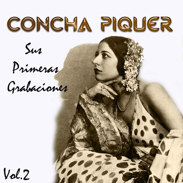 Concha Piquer - Sus Primeras Grabaciones, Vol. 2