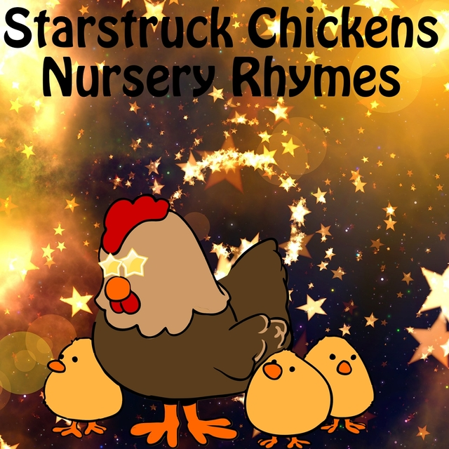 Starstruck Chickens Nursery Rhymes