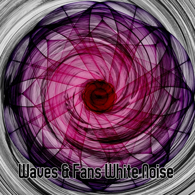 Waves & Fans White Noise