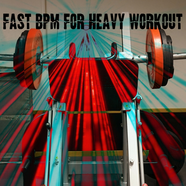 Fast BPM For Heavy Workout