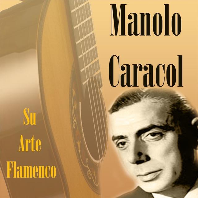 Manolo Caracol - Su Arte Flamenco