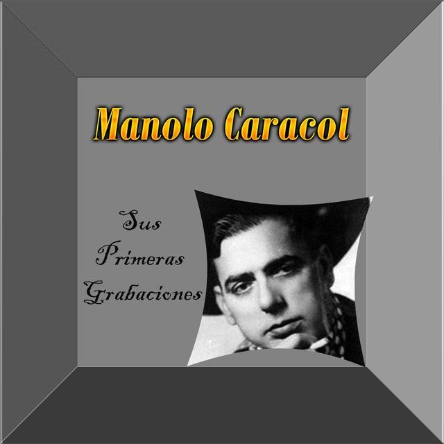 Manolo Caracol - Sus Primeras Grabaciones