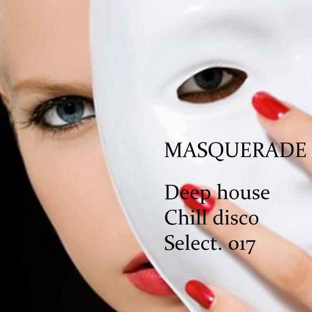 Masquerade Deep House Chill Disco Select. 017