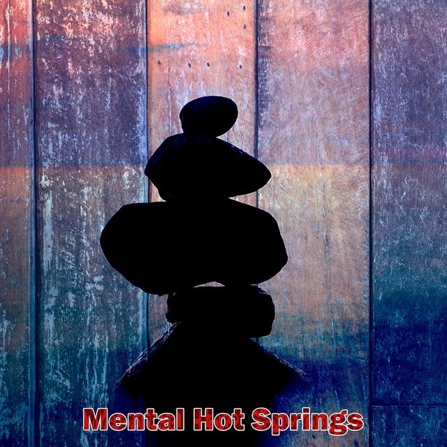 Mental Hot Springs