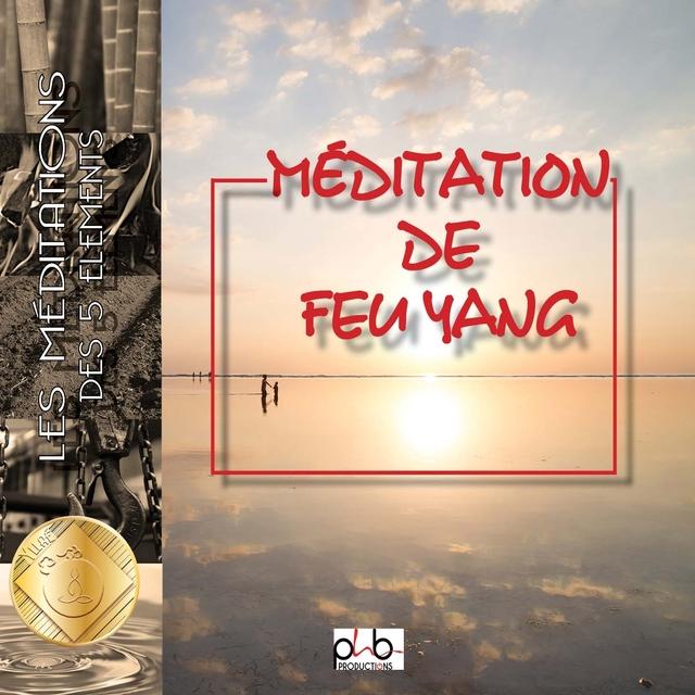 Méditation des 5 éléments - Le feu Yang - Le soleil