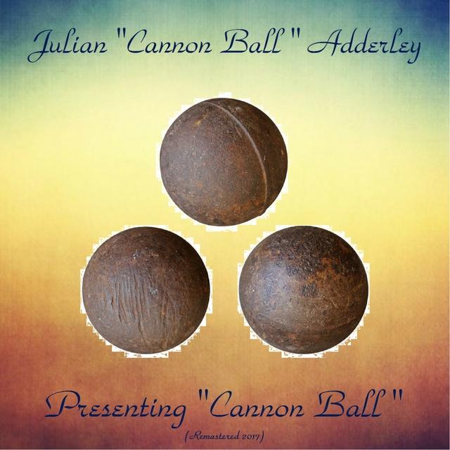 "Presenting ""Cannon Ball"""