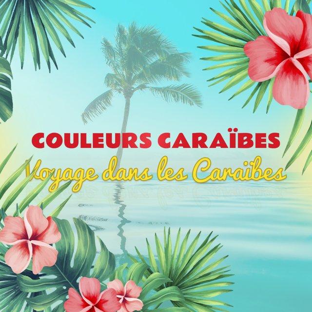 Couleurs Caraïbes : Voyage musical dans la Caraïbe (French West Indies)