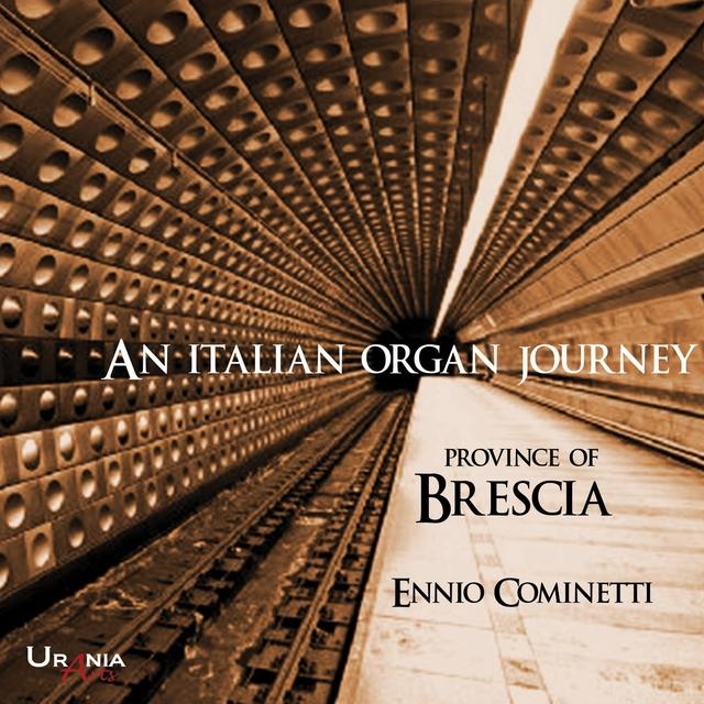 An Italian Organ Journey: Province of Brescia