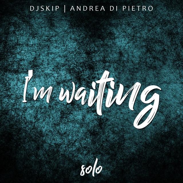 I'm Waiting Solo