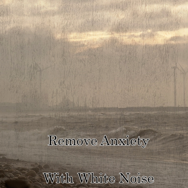 Remove Anxiety With White Noise