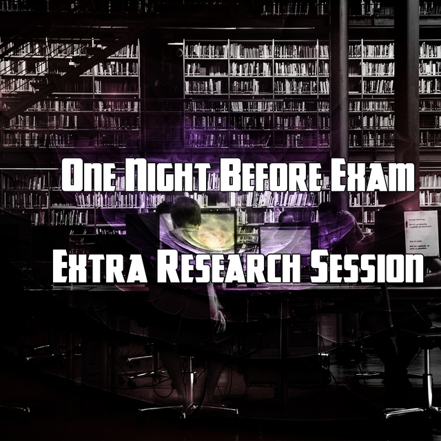 One Night Before Exam Extra Research Session