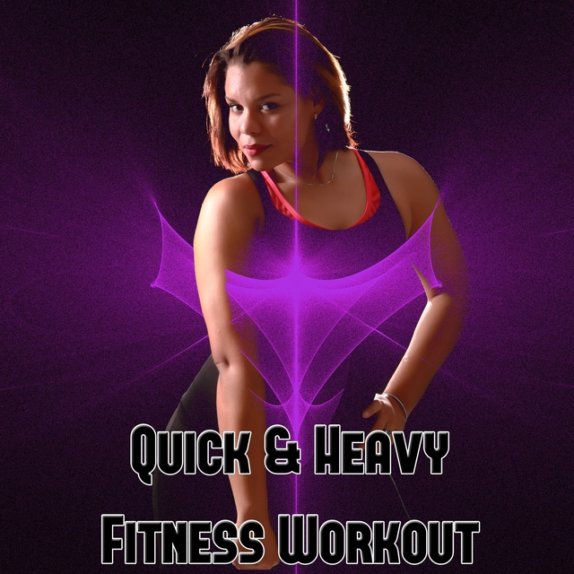 Quick & Heavy Fitness Workout