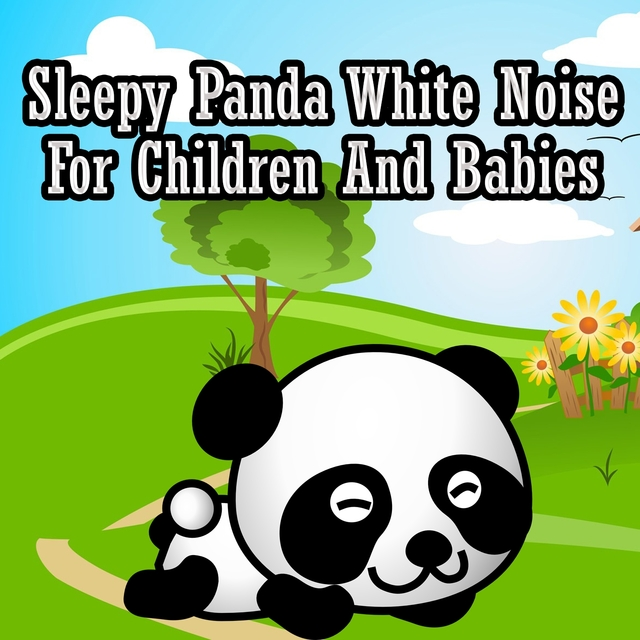 Sleepy Panda White Noise For Children And Babies