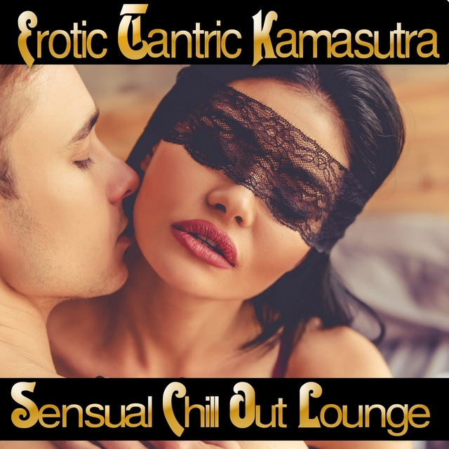 Erotic Tantric Kamasutra Sensual Chill out Lounge