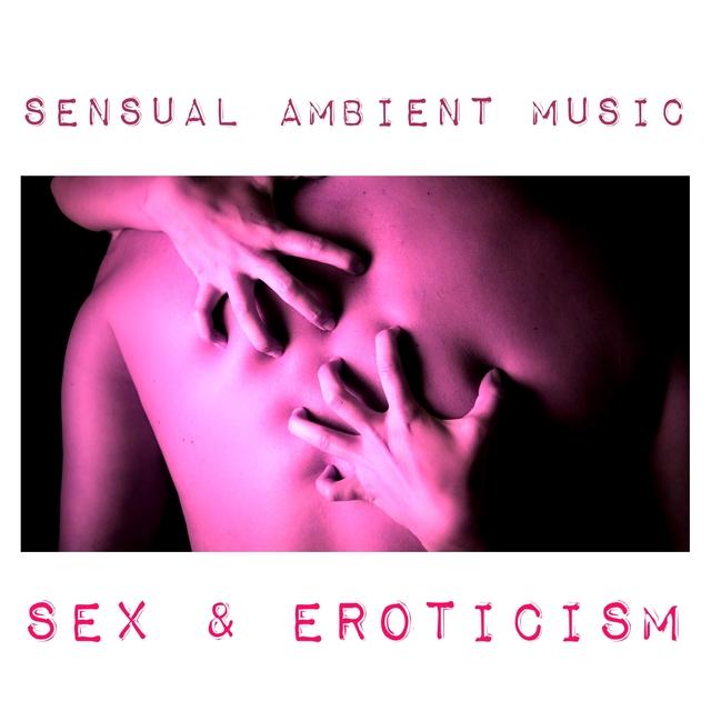 Sensual Ambient Music