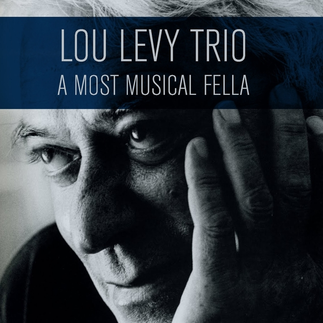 The Lou Levy Trio: A Most Musical Fella