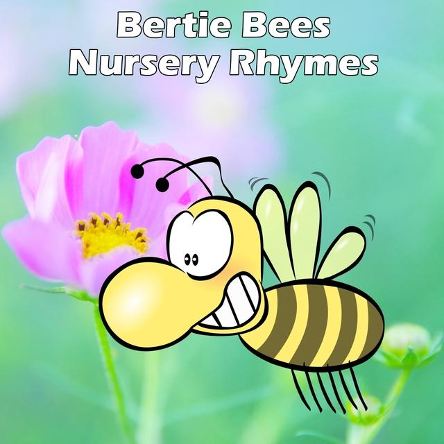 Bertie Bees Nursery Rhymes