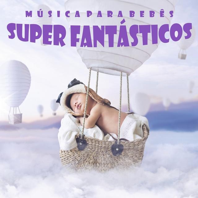 Couverture de Música para Bebês Super Fantásticos