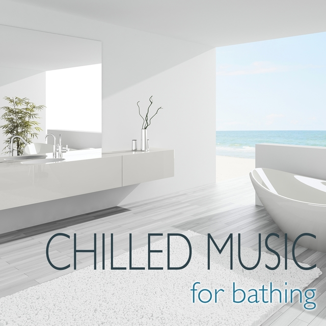 Chilled Music for Bathing