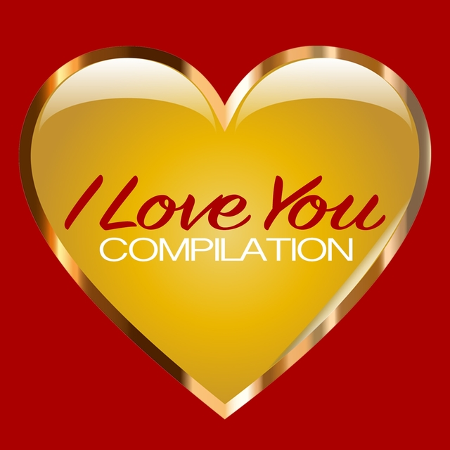 I Love You Compilation
