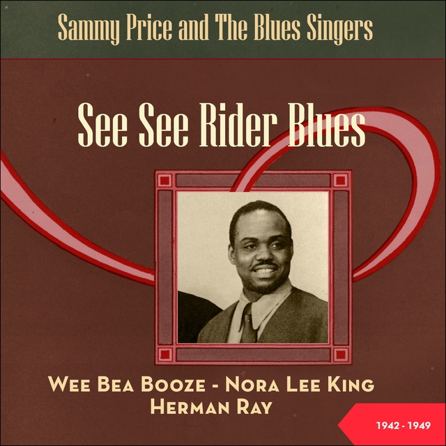 See See Rider Blues - Sammy Price and The Blues Singers
