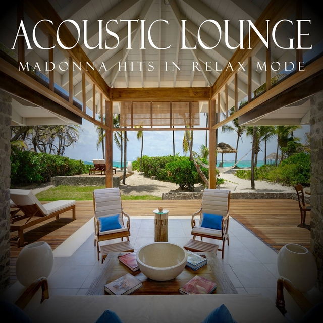 Acoustic Lounge: Madonna Hits in Relax Mode