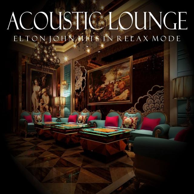 Acoustic Lounge: Elton John Hits in Relax Mode
