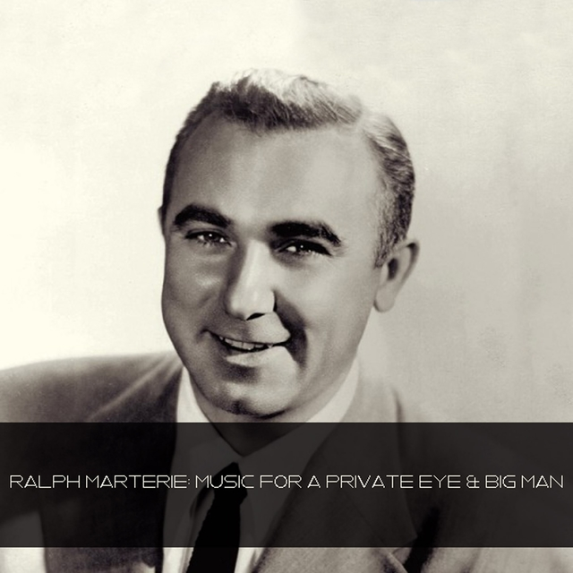 Ralph Marterie: Music For A Private Eye & Big Man