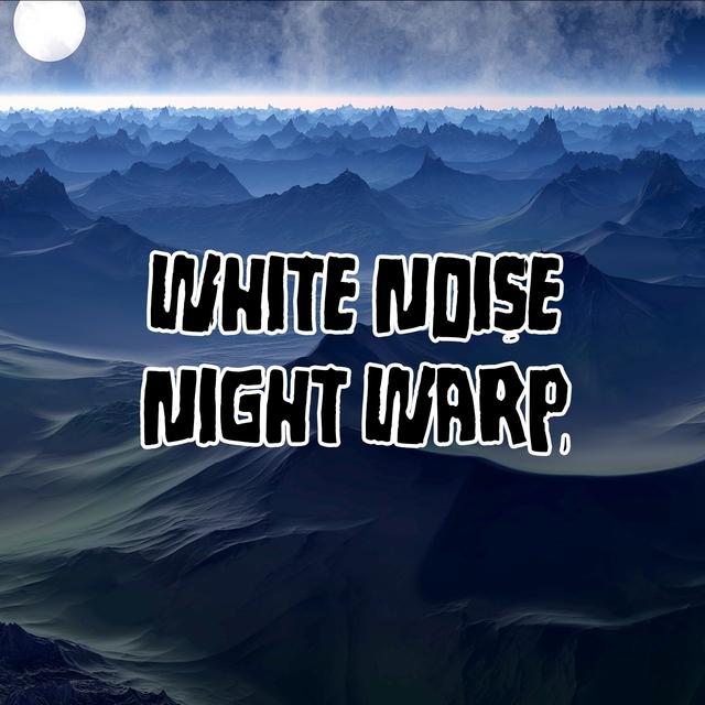 White Noise Night Warp