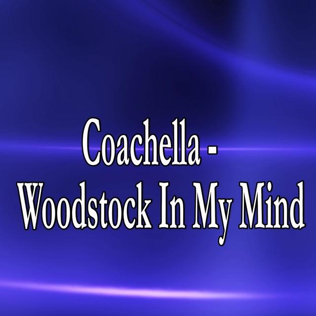Coachella - Woodstock In My Mind (Homage to Lana Del Rey)
