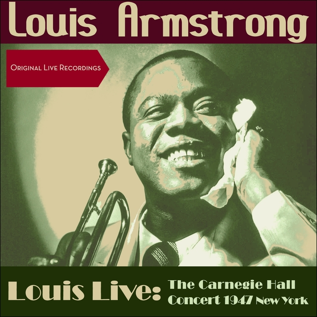 Couverture de Louis Live: The Carnegie Hall Concert 1947 New York