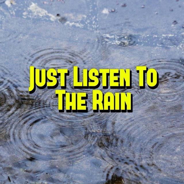 Just Listen To The Rain