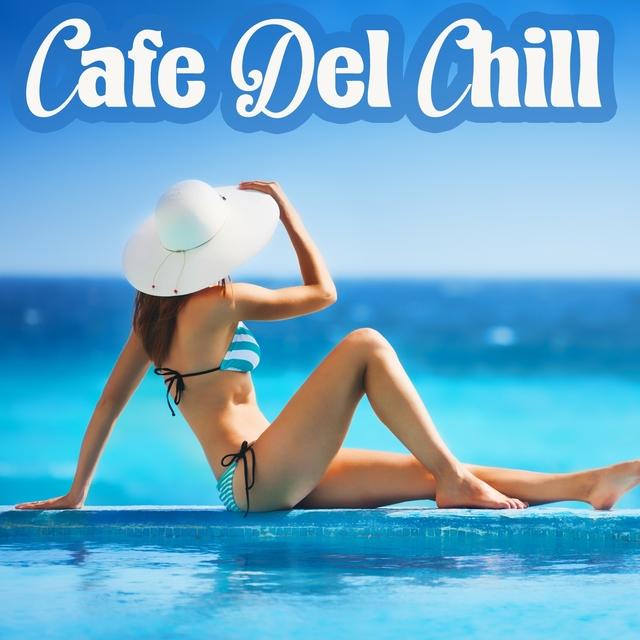 Cafe Del Chill