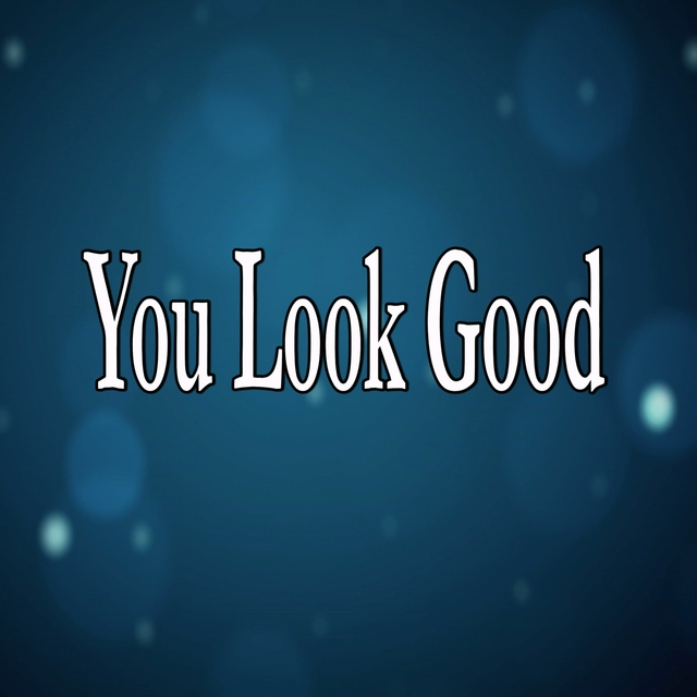 You Look Good (Homage to Lady Antebellum)
