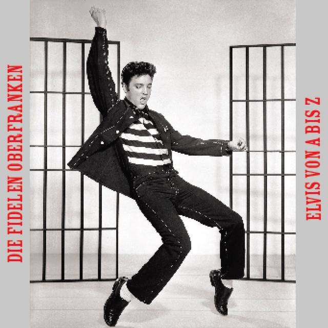 Elvis Von a Bis Z