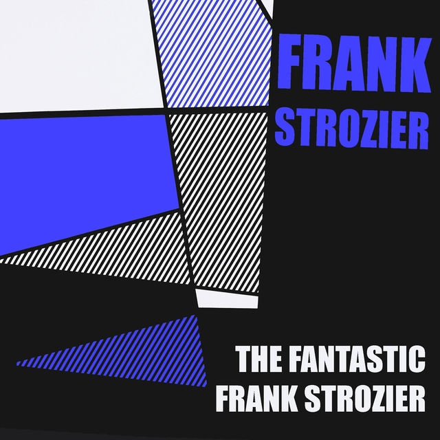 Frank Strozier: The Fantastic Frank Strozier