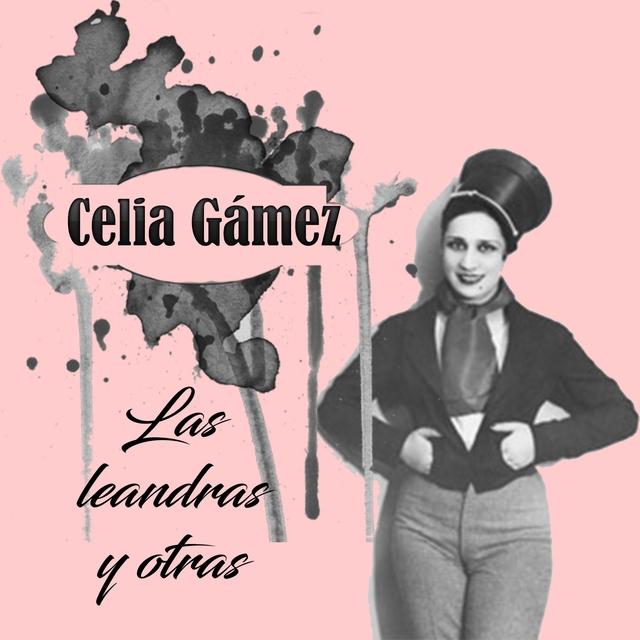 Celia Gámez, las Leandras y Otras