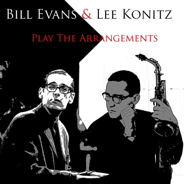 Couverture de Bill Evans & Lee Konitz: Play The Arrangements