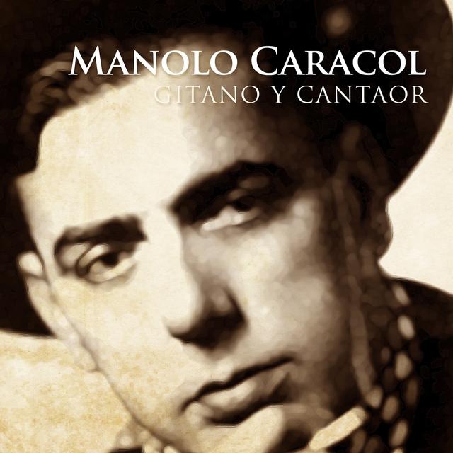 Manolo Caracol - Gitano y Cantaor