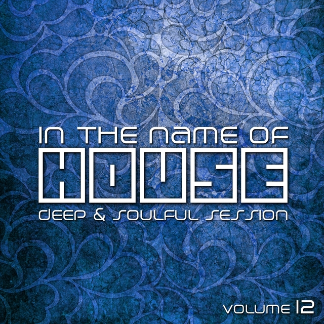In the Name of House: Deep & Soulful Session, Vol. 12