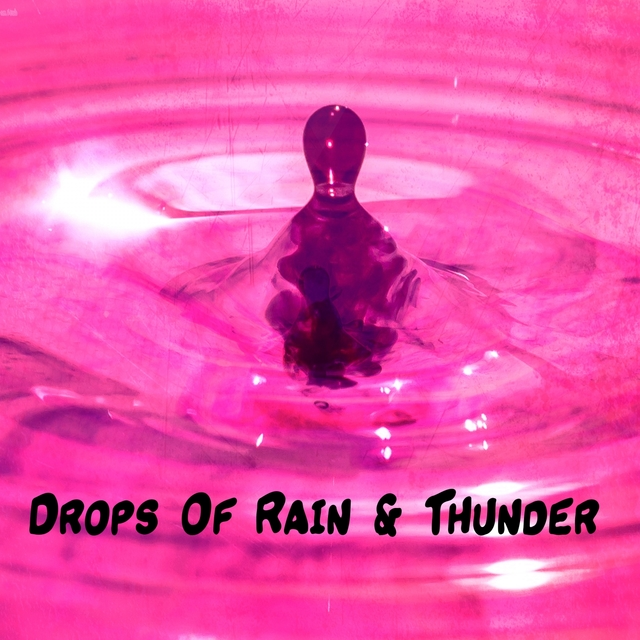 Drops Of Rain & Thunder