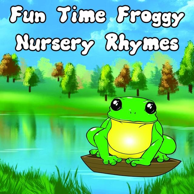 Fun Time Froggy Nursery Rhymes