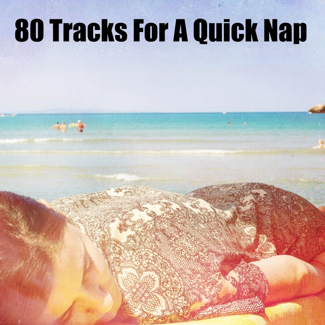 80 Tracks For A Quick Nap