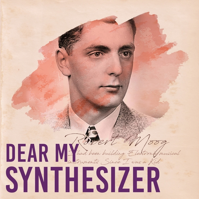 Dear My Synthesizer