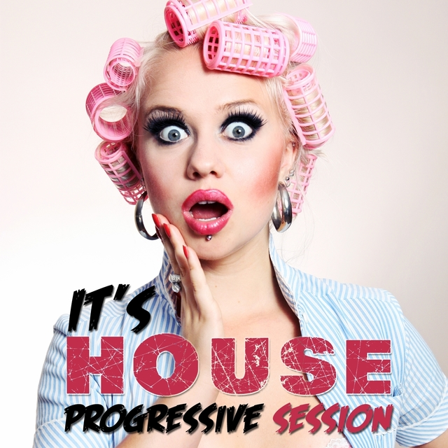 It's House - Progressive Session